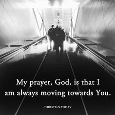 My prayer God is that I am always moving toward you Christian Faith, Christian Quotes, Bible Quotes, Bible Verses, Scriptures, Soli Deo Gloria, Prayer Warrior, Power Of Prayer, God First