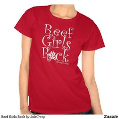SaltCreep Reef Girls Rock Tees. All shirts available in many different styles and colors. www.saltcreep.com #aquarium #tropicalfish #reef #coral #saltwater #freshwater #fish