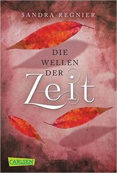 Die Zeitlos-Trilogie, Band 2: Die Wellen der Zeit: Amazon.de: Sandra Regnier: Bücher