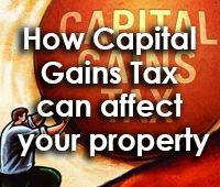 How Capital gains tax can affect your property