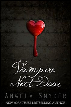 Vampire Next Door: A Paranormal Romance Novel - Kindle edition by Angela Snyder… Vampire Romance Books, Fantasy Romance Novels, Paranormal Romance Books, Teen Romance, Romance Authors, Fantasy Books, Novels To Read, Book Worms, Good Books