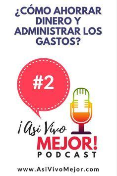 #2: Cómo Ahorrar Dinero y Administrar Gastos. Así Vivo Mejor Podcast. #AsiVivoMejor #podcast #finanzaspersonales #español #pagatusdeudas #dinero #finanzas #ahorrardinero #yezminthomas #organizatusgastos