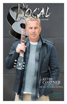 The Local Issue 10  Kevin Costner and his band the Modern West headline at the first annual Malibu Guitar Festival posing exclusively for The Local as a part of this exclusive event. In issue 10, David Stansfield pays tribute to his friend Paul Almond, how the eco landscape is changing in Shifting Baselines, the Cinco de Mayo SWELL and so much more!