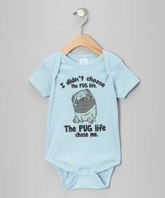 You Brew My Tea: Adorable The Pug Life Chose Me Onsie - $8.99