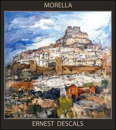 Ernest Descals.Artista Pintor: PINTURAS-MORELLA-MAESTRAZGO-PINTURA-CUADROS-PAISAJ...