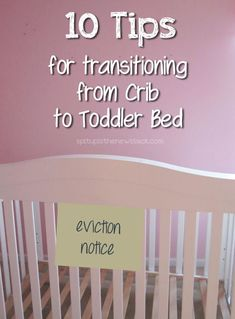 10 Tips For Transitioning From Crib To Toddler Bed