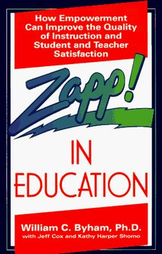 Zapp! In Education: How Empowerment Can Improve the Quality of Instruction, and Student and Teacher Satisfaction