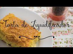 Receita de Torta de liquidificador | Pimenta e Sal, receitas para o dia-a-dia