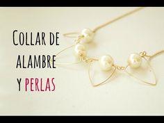 Cómo hacer un collar con perlas y alambre muy elegante - YouTube