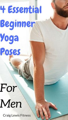 If you're a guy looking to get started with yoga practice then here are 4 essential yoga poses for men #yoga #mens #mensyoga #yogaeverydamnday #fitfam #craiglewisfitness