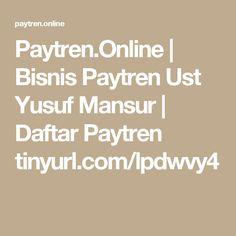 Paytren.Online | Bisnis Paytren Ust Yusuf Mansur | Daftar Paytren tinyurl.com/lpdwvy4