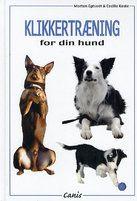 Klikkertræning for din hund af Egtved og Køste - forside