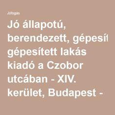 Jó állapotú, berendezett, gépesített lakás kiadó a Czobor utcában - XIV. kerület, Budapest - Lakás