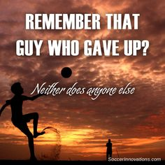 #neverquit Inspirational Soccer Quotes, Soccer Inspiration, Giving Up, Guys, Movie Posters, Movies, T Shirt, Supreme T Shirt, Tee Shirt