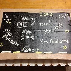 Teacher retirement cake.  It's a 12x18 sheet cake that's been iced to look like a chalkboard.  Tip: to get black frosting, start with chocolate and add black food coloring.  You don't have to use as much black!