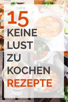 15 keine Lust zu kochen Rezepte - Bunter Mix von Thai Suppe, Pasta, Kichererbsen, Zwiebelkuchen ❤︎