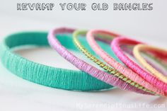 Revamp your old bangles with a little super glue and embroidery floss...