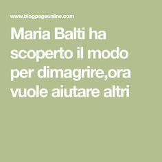 Maria Balti ha scoperto il modo per dimagrire,ora vuole aiutare altri