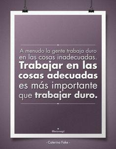 Trabajar en las cosas adecuadas #trabajo #quote #frase www.lecturaagil.com