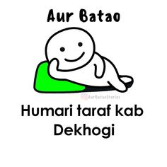 Ab Bol bhi do? Comedy Love Quotes, Funny Quotes In Hindi, First Love Quotes, Funny Baby Quotes, Love Quotes For Him, Best Friend Quotes Funny, Funny Attitude Quotes, Crush Memes, Disney Memes