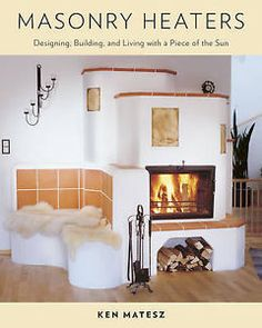Masonry-Heaters-Designing-Building-and-Living-with-a-Piece-of-the-Sun-Matesz