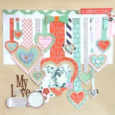 My Love - Scrapbook.com - Made with Pink Paislee's Switchboard collection. Love the hanging hearts.