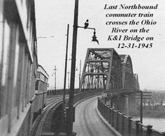 the last electric train over the K Bridge into Louisville, on Oct. 31st 1939