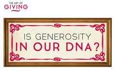 New Blog: Is Generosity in our DNA? #generosity #artofgiving