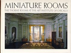 Thorne Miniature Rooms at The Art Institute of Chicago. A great way to introduce kids to the world of art.