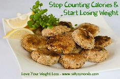 Stop Counting Calories and Start Losing Weight