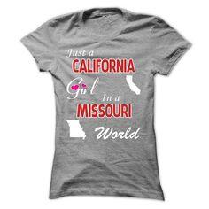 Just a California Girl in a Missouri World T-Shirts, Hoodies, Sweatshirts, Tee Shirts (22.99$ ==► Shopping Now!)
