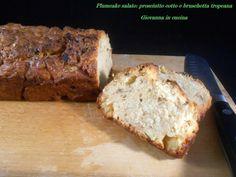Plumcake salato: prosciutto cotto e bruschetta tropeana, giovanna in cucina