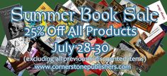 Huge Sale at Cornerstone Book Publishers July 28-30. 25% Off everything in the store (excluding previously discounted items). There is a vast array of books from esoteric to history to contemporary fiction.  http://cornerstonepublishers.com