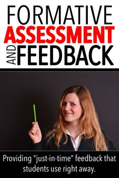 """FORMATIVE ASSESSMENT AND FEEDBACK: formative assessment is a necessary part of a student's learning. This post looks at ways to give it to them """"just in time"""""""