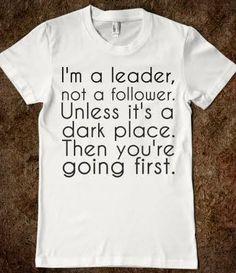 I'm a leader....sometimes...