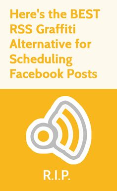 Here's the BEST RSS Graffiti Alternative for Scheduling Facebook Posts