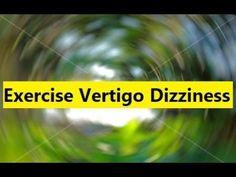 Exercise Vertigo Dizziness - Cure Vertigo and Dizziness
