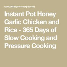 Instant Pot Honey Garlic Chicken and Rice - 365 Days of Slow Cooking and Pressure Cooking