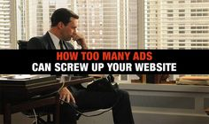 How Too Many Ads Can Screw Up Your Website http://itz-my.com