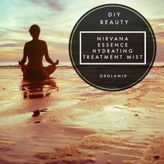 DIY Beauty: Nirvana Essence Hydrating Treatment Mist - Great use of essential oils.