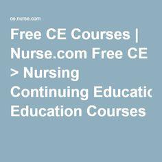 Free CE Courses | Nurse.com Free CE > Nursing Continuing Education Courses Continuing Education For Nurses, Nursing, School, Tips, Free, Breast Feeding, Nurses, Counseling