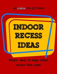 Indoor Recess Ideas- EASY and CREATIVE Need these to provide management during an indoor recess.