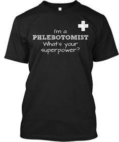 We Love Phlebotomists! | Teespring
