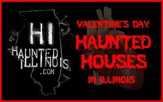 2018 Valentine's Day Haunted Houses and other dark events open during the Valentine's Day weekend in Illinois