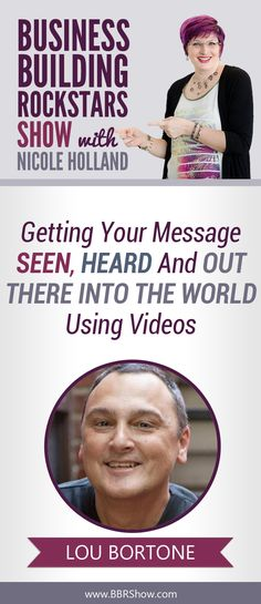 Lou Bortone on Getting Your Message Seen, Heard And Out There Into The World Using Videos  Lou Bortone is a Video Marketing expert and online branding consultant who helps entrepreneurs and service professionals build breakthrough brands on the Internet, so they can have more visibility, credibility and profitability.  Learn more: http://bbrshow.com/podcast/052/