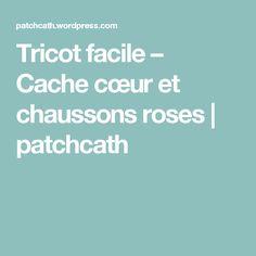 Tricot facile – Cache cœur et chaussons roses    patchcath