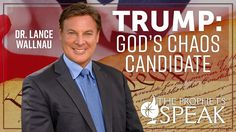 Trump: God's Chaos Candidate (with Dr. Lance Wallnau)