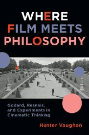 """""""Hunter Vaughan compels us to look afresh at Resnais and Godard for the sake of leading film theory in new directions. This book is a rewarding study that brings postwar philosophy into a shared legacy of cinema."""" — Tom Conley, Harvard University"""