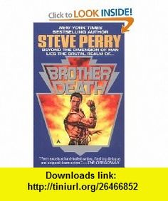 Brother Death (9780441544769) Steve Perry , ISBN-10: 0441544762  , ISBN-13: 978-0441544769 ,  , tutorials , pdf , ebook , torrent , downloads , rapidshare , filesonic , hotfile , megaupload , fileserve