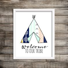 8x10 Welcome To Our Tribe Tribal Teepee Printable by FloraAndFont
